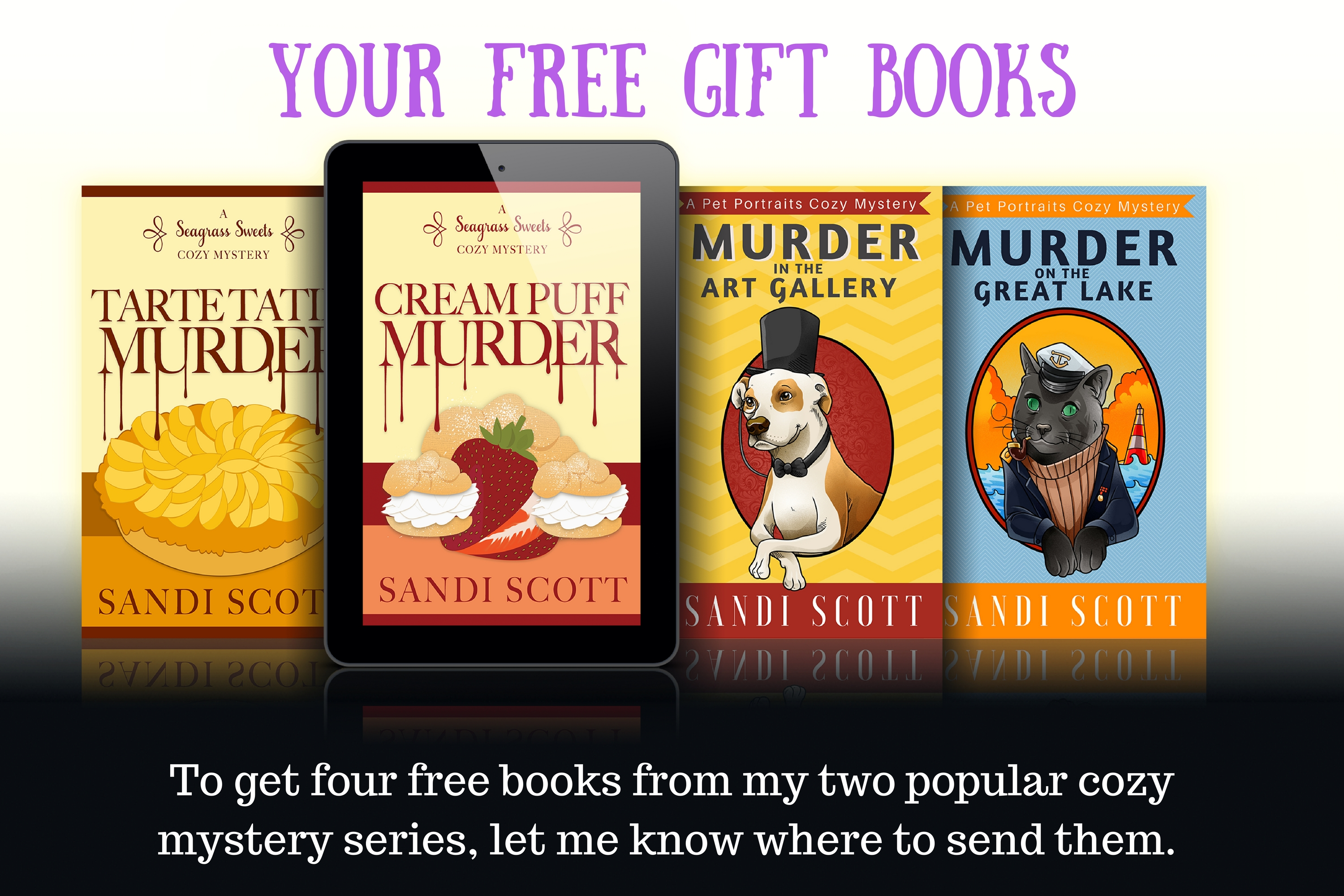 To Get Four Free Books From My Two Popular Cozy Mystery Series Let